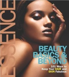 Beauty Basics & Beyond: 101 Ways to Keep Your Hair and Skin Fabulous - Taylor, Susan L.
