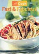 The New Classic Cook: Fast & Fabulous: Delicious Meals Without the Wait