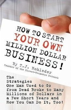 How to Start Your Own Million Dollar Business! - Rohleder, T. J.