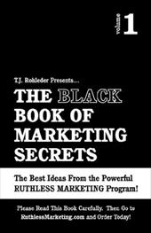 The Black Book of Marketing Secrets, Vol. 1 - Rohleder, T. J.