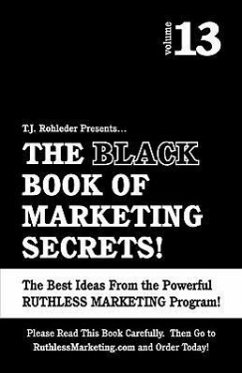 The Black Book of Marketing Secrets, Vol. 13 - Rohleder, T. J.
