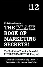 The Black Book of Marketing Secrets, Vol. 12