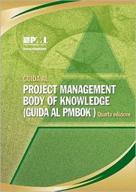 Guida Al Project Management Body of Knowledge: (Guida Al PMBOK) - Project Management Institute