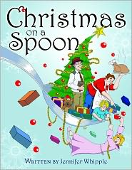 Christmas on a Spoon - Jennifer Whipple, John Jorif