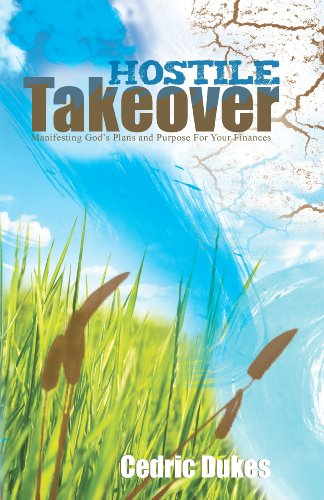 Hostile Takeover: Manifesting God's Plan and Purpose for Your Finances