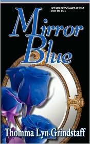 Mirror Blue - Thomma Lyn Grindstaff