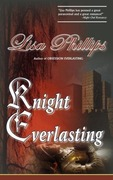 Phillips, Lisa: Knight Everlasting