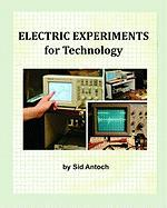 Electric Experiments for Technology