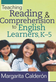 Teaching Reading and Comprehension to English Learners K-5 - Margarita Calder?n
