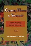 Coming Home to Yourself: Eighteen Wise Women Reflect on Their Journeys