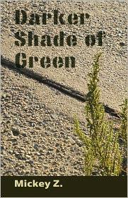 Darker Shade Of Green - Mickey Z