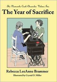 The Year Of Sacrifice - Rebecca Leeanne Brammer, Crystal O. Miller (Illustrator)