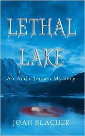 Lethal Lake: An Ardis Jensen Mystery - Joan H. Blacher