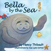 Bella by the Sea - Thibault, Nancy / Cotton, Sue Lynn