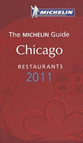 Michelin Red Guide Chicago, 2011: Restaurants & Hotels - Michelin