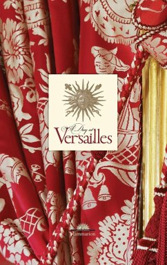 A Day at Versailles: An Intimate Portrait