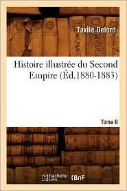 Histoire Ill Du 2nd Empire T 6 Ed 1880 1883