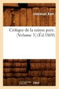 Critique de la Raison Pure. [volume 3] (Ed.1869) - Baconniere De Salverte a