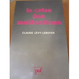 La Crise Des Motivations - Levy-Leboyer, C