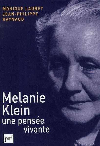 Melanie Klein, Une Pensee Vivante - Lauret, Monique;Raynaud, Jean-Philippe