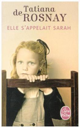 Le livre de poche: Elle s' appelait Sarah (Originaltitel: Sarah's Key) - Rosnay, Tatiana de / Michaux, Agnes (Üb.)