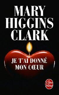 Je t'ai donné mon coeur - Mary Higgins Clark