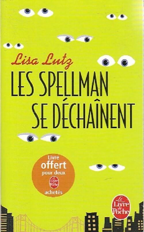 Les Spellman se déchaînent - Lisa Lutz
