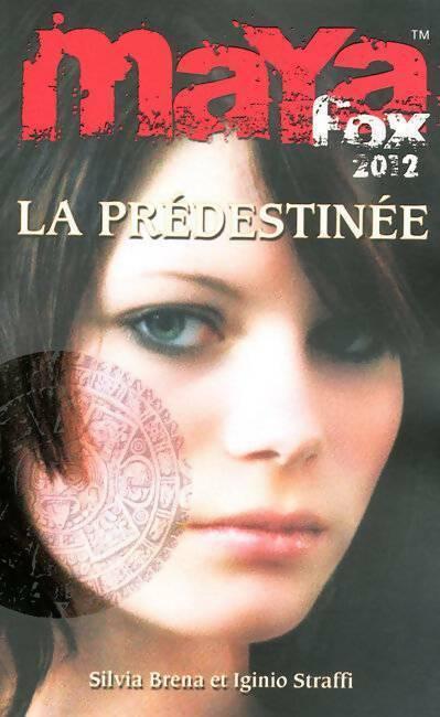 Maya Fox 2012 Tome I : La prédestinée - Silvia Brena