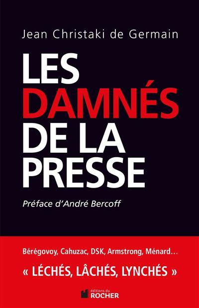 Les damnés de la presse - Rocher Eds Du