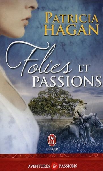 Folies et passions - Hagan, Patricia