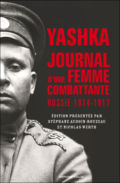 Yashka, journal d´une femme combattante - Russie 1914-1917 - Armand Colin