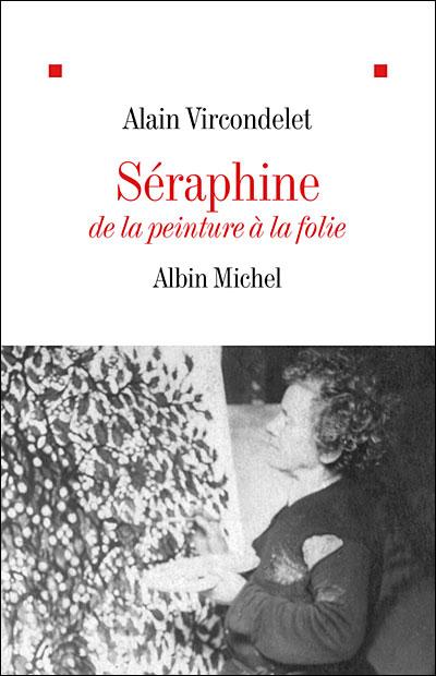 Séraphine, de la peinture à la folie - Albin Michel