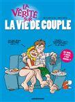 La vérité sur la vie de couple - Meunier (Dessinateur), Monsieur B (Scénario)