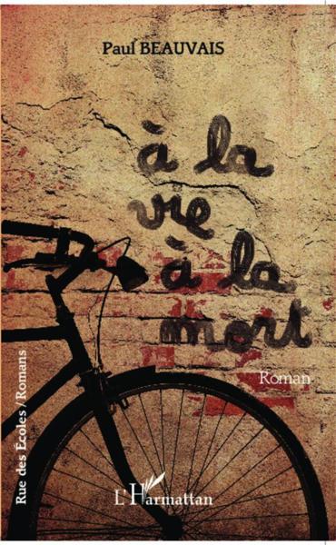 À la vie à la mort - Beauvais, Paul