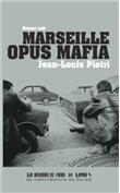 Marseille opus mafia - Jean-Louis Piétri