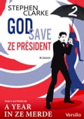 God save ze Président - Episode 2 - Stephen Clarke