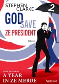 God save ze Président - Episode 2 - Natacha Henry, Stephen Clarke
