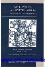 St. Oswald of Northumbria: Continental Metamorphoses, with an Edition and Translation of Osvalds saga and Van sunte Oswaldo deme konninghe, - M. Kalinke (ed.);