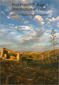 Processing, Storage, Distribution of Food: Food in the Medieval Rural Environment Jan Klapste Editor