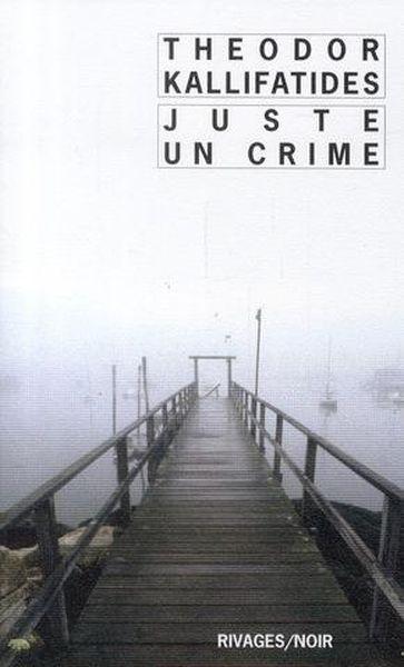 Juste un crime - Kallifatides, Theodor