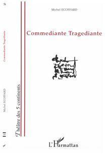Commediante Tragediante - Ecoffard. Michel