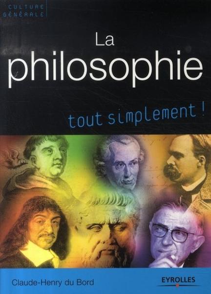 La Philosophie Tout Simplement ! - Du Bord, Claude-Henry