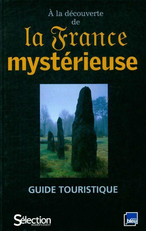 A la découverte de la France mystérieuse - Claude Arz