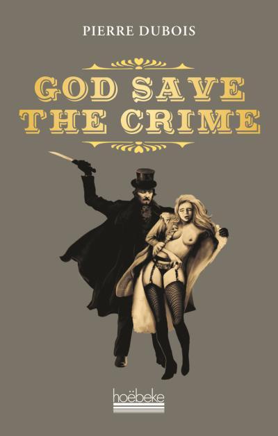 GOD SAVE THE CRIME