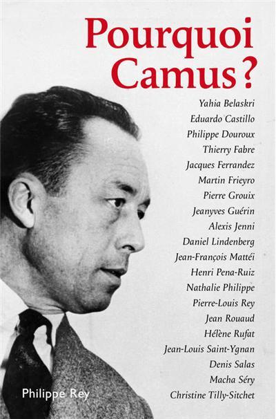 Pourquoi Camus ? - Philippe Rey