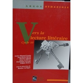 Vers La Lecture Litteraire : Cycle Iii - Collectif