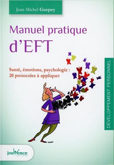 Manuel pratique d'EFT ; pour gérer ses émotions