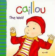 Caillou: The Wolf