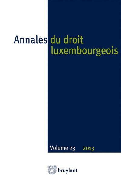 Annales du droit luxembourgeois. Volume 23 - 2013 - Bruylant