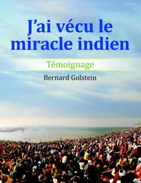 J'ai vécu le miracle indien - Golstein, Bernard
